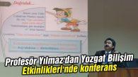 Profesör Yılmaz'dan Yozgat Bilişim Etkinlikleri'nde konferans