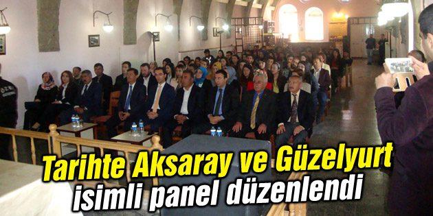 Tarihte Aksaray ve Güzelyurt isimli panel düzenlendi