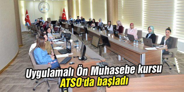 Uygulamalı Ön Muhasebe kursu ATSO'da başladı