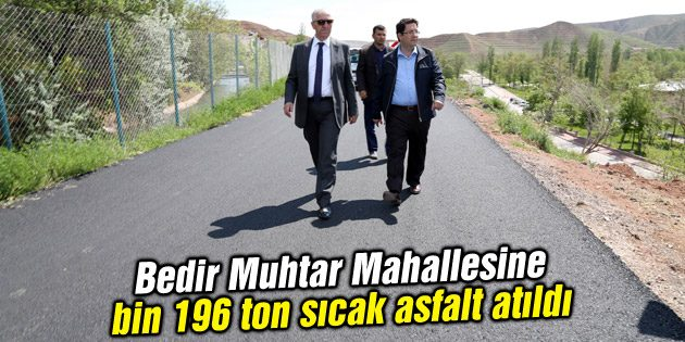 Bedir Muhtar Mahallesine bin 196 ton sıcak asfalt atıldı