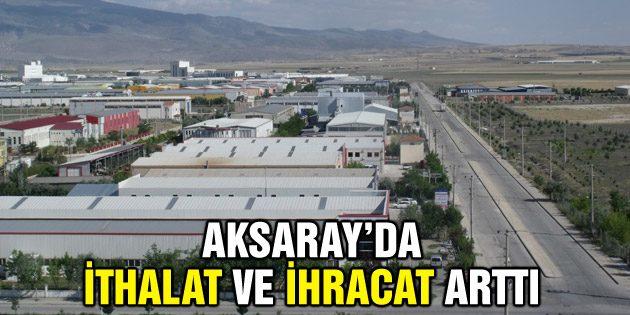 Aksaray'da ihracat ve ithalat arttı