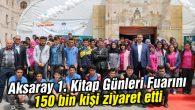 Aksaray 1. Kitap Günleri Fuarını 150 bin kişi ziyaret etti