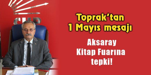 CHP İl Başkanı Toprak'tan 1 Mayıs mesajı