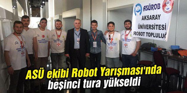 ASÜ ekibi Robot Yarışması'nda beşinci tura yükseldi