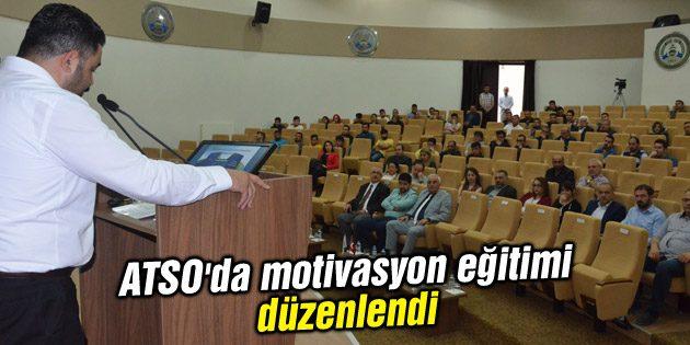 ATSO'da motivasyon eğitimi düzenlendi