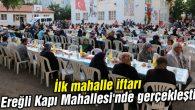 İlk mahalle iftarı Ereğli Kapı Mahallesi'nde gerçekleşti