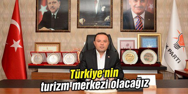 Başkan Karatay: Türkiye'nin turizm merkezi olacağız