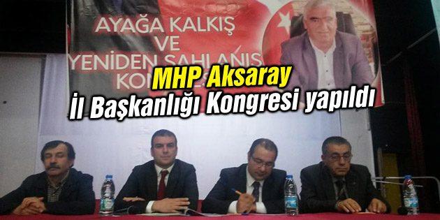 MHP Aksaray İl Başkanlığı Kongresi yapıldı