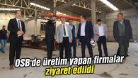 OSB'de üretim yapan firmalar ziyaret edildi