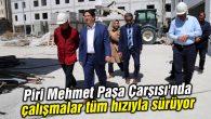 Piri Mehmet Paşa Çarşısı'nda çalışmalar tüm hızıyla sürüyor