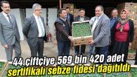 44 çiftçiye 569 bin 420 adet sertifikalı sebze fidesi dağıtıldı