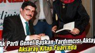 Ak Parti Genel Başkan Yardımcısı Aktay Aksaray Kitap Fuarı'nda