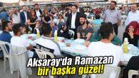 Aksaray'da Ramazan bir başka güzel!