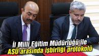 İl Milli Eğitim Müdürlüğü ile ASÜ arasında işbirliği protokolü