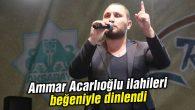 Ammar Acarlıoğlu ilahileri beğeniyle dinlendi