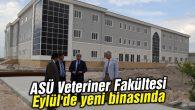 ASÜ Veteriner Fakültesi Eylül'de yeni binasında