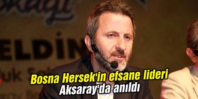 Bosna Hersek'in efsane lideri Aksaray'da anıldı