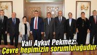 Vali Aykut Pekmez: Çevre hepimizin sorumluluğudur