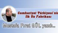 Cumhuriyet Türkiyesi'nin İlk Un Fabrikası