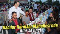 Hacılar Harmanı Mahallesi'nde iftar sevinci