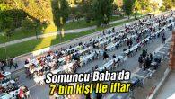 Somuncu Baba'da 7 bin kişi ile iftar