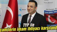 TYP ile camilerin imam ihtiyacı karşılandı