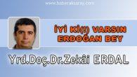 İyi ki (!) Varsın Erdoğan Bey