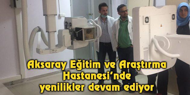 Aksaray Eğitim ve Araştırma Hastanesi'nde yenilikler devam ediyor