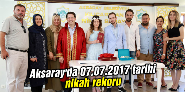 Aksaray'da 07.07.2017 tarihi nikah rekoru
