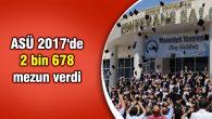 ASÜ 2017'de 2 bin 678 mezun verdi