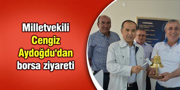 Milletvekili Aydoğdu'dan borsa ziyareti