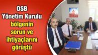 OSB Yönetim Kurulu bölgenin sorun ve ihtiyaçlarını görüştü