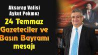 Vali Pekmez'den 24 Temmuz Basın Bayramı kutlaması