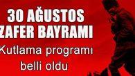 Aksaray'da 30 Ağustos Zafer Bayramı Kutlama Programı