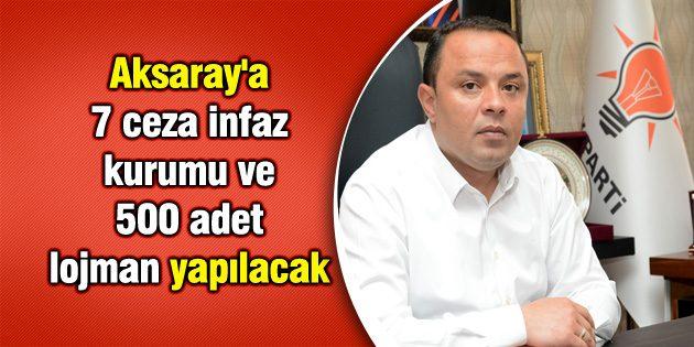 Aksaray'a 7 ceza infaz kurumu ve 500 adet lojman yapılacak
