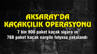 Aksaray'da kaçakçılık operasyonu: 1 tutuklama