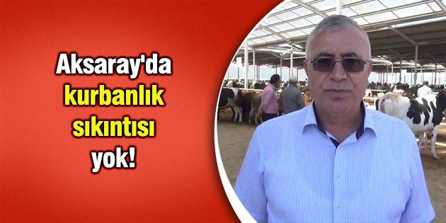 Aksaray'da kurbanlık sıkıntısı yok!