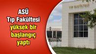 ASÜ Tıp Fakültesi yüksek bir başlangıç yaptı