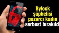 Bylock şüphelisi pazarcı kadın serbest bırakıldı