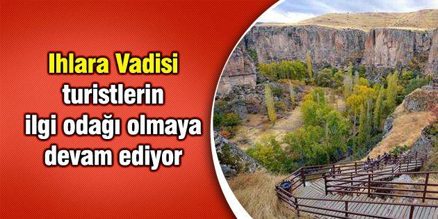 Ihlara Vadisi turistlerin ilgi odağı olmaya devam ediyor