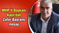 MHP İl Başkanı Kaşlı'dan Zafer Bayramı mesajı