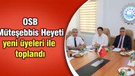 OSB Müteşebbis Heyeti yeni üyeleri ile toplandı