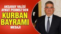 Vali Aykut Pekmez'in Kurban Bayramı mesajı