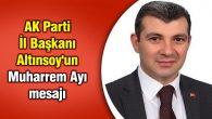 AK Parti İl Başkanı Altınsoy'un Muharrem Ayı mesajı