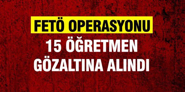 Aksaray'da 15 Öğretmen gözaltına alındı