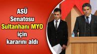 ASÜ Senatosu Sultanhanı MYO için kararını aldı