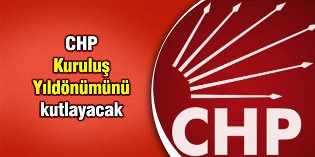 CHP Kuruluş Yıldönümünü kutlayacak