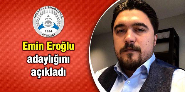 Emin Eroğlu adaylığını açıkladı