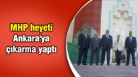 MHP heyeti, Ankara'ya çıkarma yaptı
