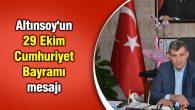 Altınsoy'un 29 Ekim Cumhuriyet Bayramı mesajı